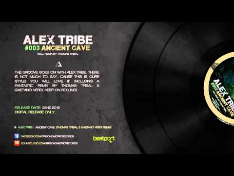 Alex Tribe - Ancient Cave (Thomas Tribal & Gaetano Verdi Remix) [Trigonometric Records]