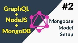 GraphQL + NodeJS + MongoDB Tutorial 2 of 6 | Mongoose Model Setup