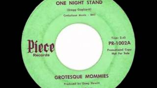 Grotesque Mommies - One Night Stand (1966 garage)