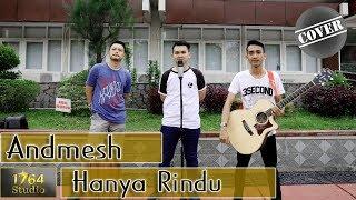 Download Andmesh - Hanya Rindu Cover by 1764 Studio