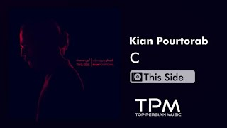 Kian Pourtorab - C (کیان پورتراب - سی)