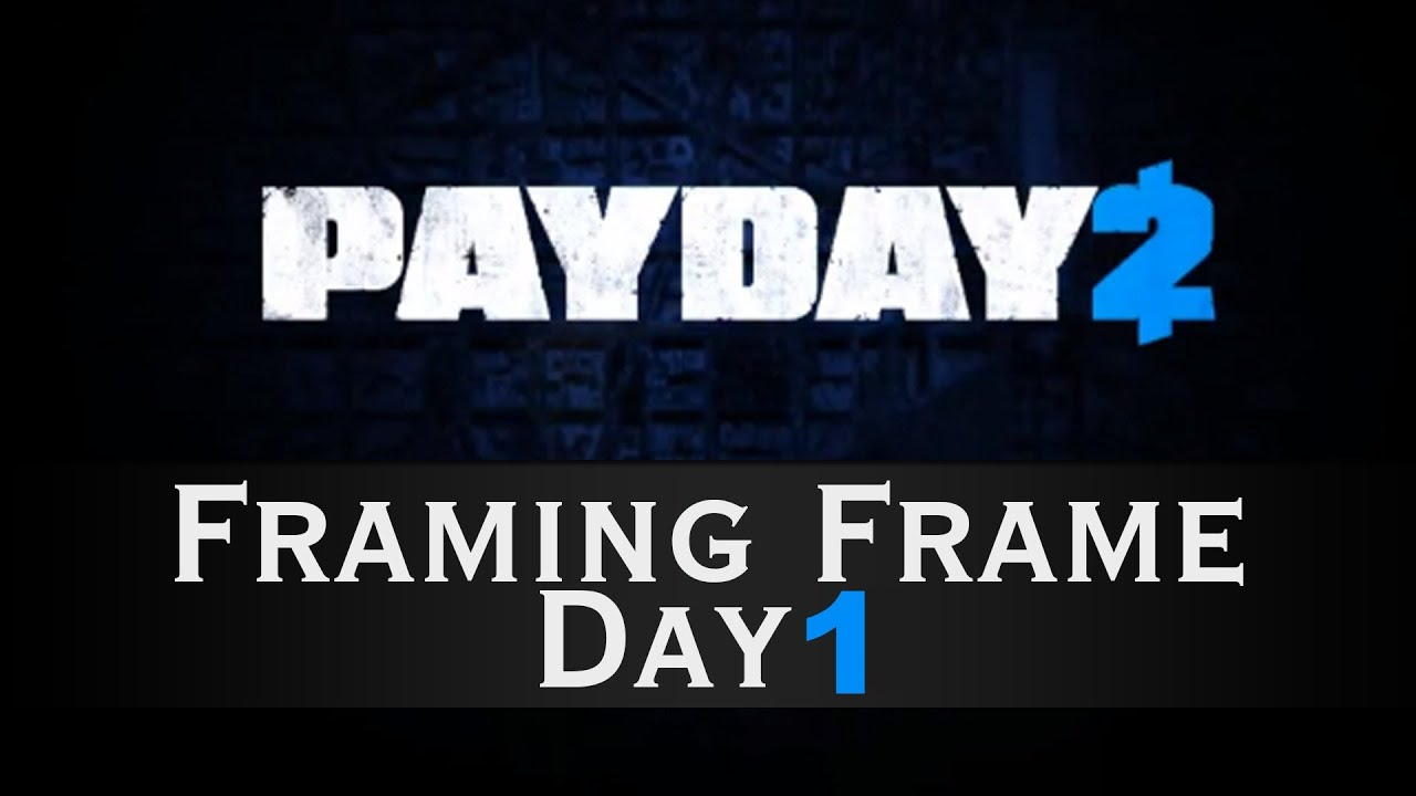 Solo Stealth Deathwish] Payday 2 Framing Frame/Kunstgriff (Tag 1) + ...