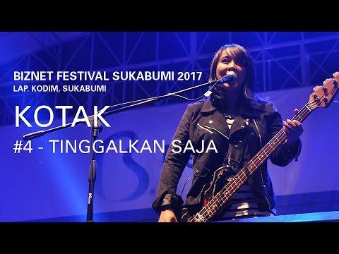 Biznet Festival Sukabumi 2017 : Kotak - Tinggalkan Saja