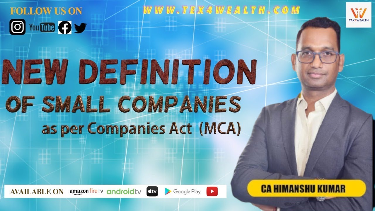 New Definition of Small Companies as per Companies Act MCA with CA Himanshu Kumar