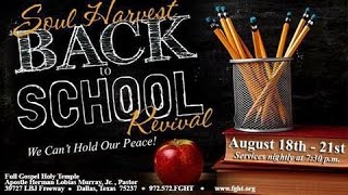 Soul Harvest Back to School Revival (Thursday Night)