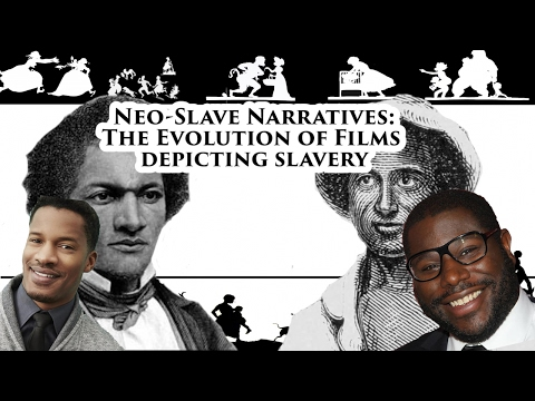 Neo-Slave Narratives:The Evolution of Films Depicting Slavery