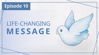 """【Episode 10】Life-changing message — """"Heaven in Daily Instalments"""""""