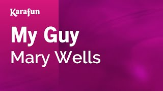 My Guy - Mary Wells | Karaoke Version | KaraFun
