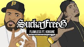 """Flawless feat. Kokane - """"SuckaFreeG"""" [Prod. JunioR]"""
