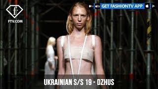 Ukrainian Fashion Week Spring/Summer 2019 - DZHUS   FashionTV   FTV