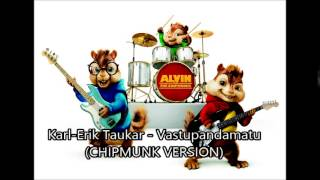 Karl Erik Taukar - Vastupandamatu (CHIPMUNK VERSION)