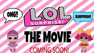 LOL SURPRISE THE MOVIE! COMING SOON! #collectlol