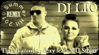 Tina Ivanovic feat. MC Stojan-Sexy(Dj LiO Official Hit Remix 2010)
