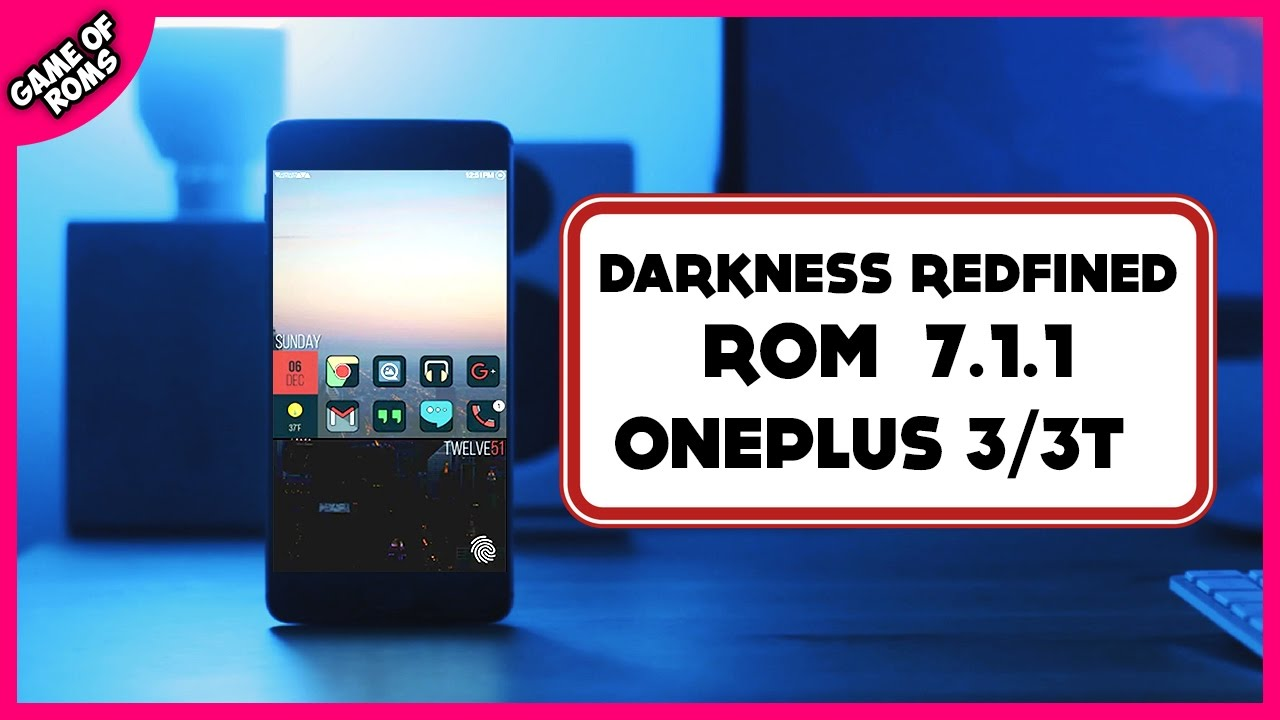DarkNess ReDefined Rom Review Oneplus 3 / 3t by Game of Roms