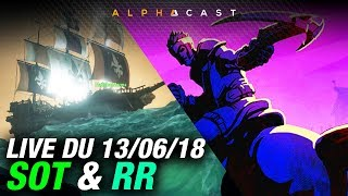 VOD ►Petit Sea of Thieves & Realm Royale en Squad - Live du 13/06/2018
