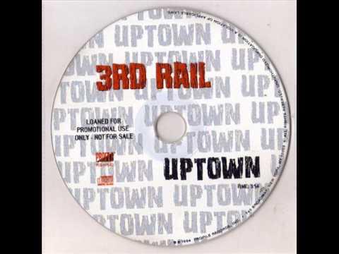 3rd Rail  Uptown