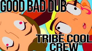 "A Good Bad Dub of Tribe Cool Crew - Episode One ""Move the Fate"""
