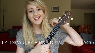 LA Devotee - Panic! At The Disco | Ukulele Cover + Chords!