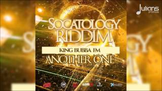 "King Bubba - Another One (Socatology Riddim) ""2016 Soca"" (Crop Over)"