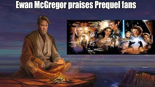 Ewan Mcgregor talks Prequels Perception Change