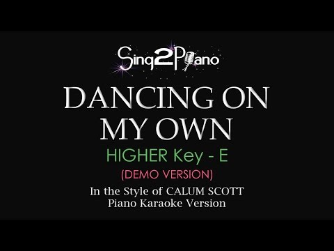 Dancing On My Own (Higher Key E - Piano karaoke demo) Calum Scott