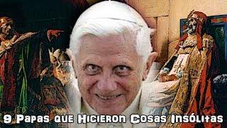 9 Papas que Hicieron Cosas Insólitas.