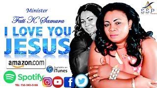 I Love You JESUS  By Minister Fati K  Samura Sierra Leone Music