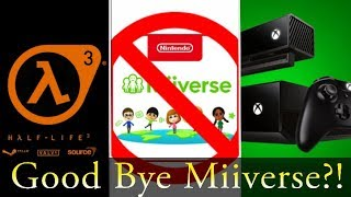 Gear Box on Half Life 3, Nintendo Ending Miiverse, Original Xbox One Discontinued