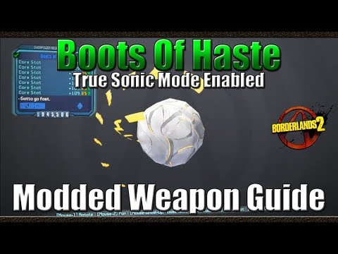 Borderlands 2 | Boots of Haste | True Sonic Mode Enabled | Modded Weapon Guide