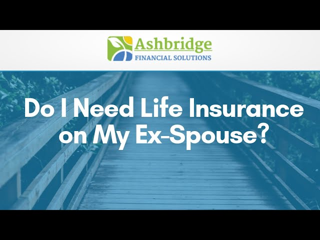 Coffee Break with Debbie Ash - Do I Need Life Insurance on my Ex-Spouse?