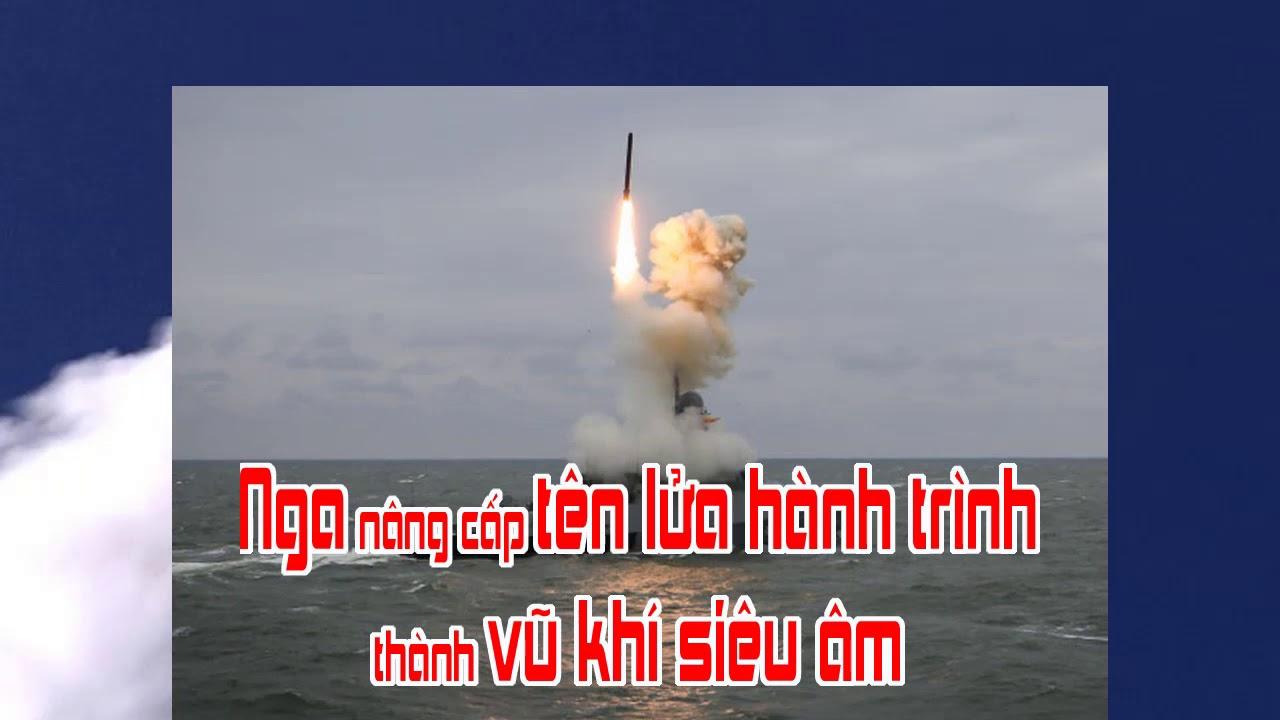 Nga nâng cấp tên lửa hành trình thành vũ khí siêu âm