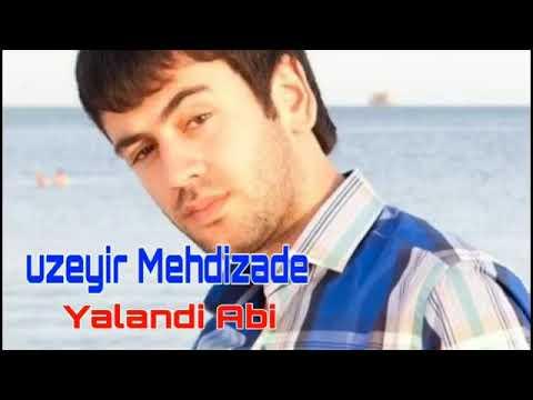 Uzeyir Mehdizade Yalandi Abi 2019