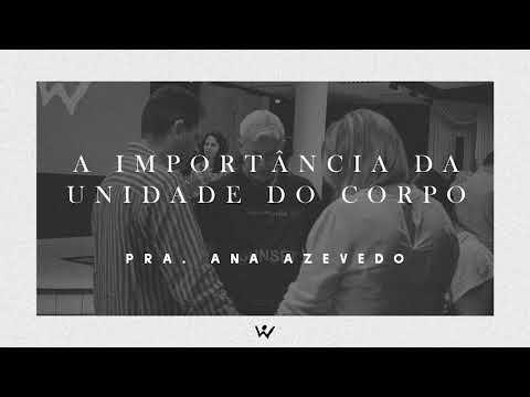 A IMPORTÂNCIA DA UNIDADE DO CORPO - Pastora Ana Azevedo - ÁUDIO