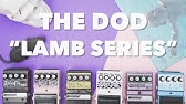 The Craziest Pedal Line Ever! The DOD Lamb Series