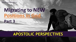Migrating to New Positions in God Pt. 3 | Apos. F. Wilson