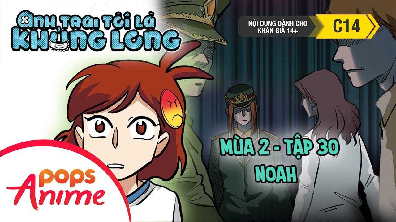 Anh Trai Tôi Là Khủng Long Mùa 2 - Tập 30 - Noah