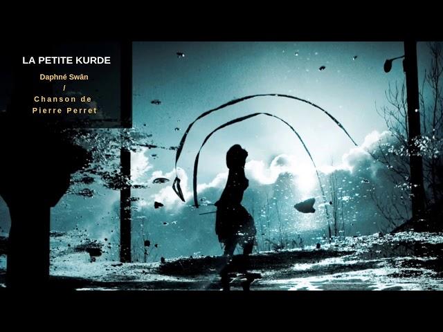 Daphné Swân - La petite Kurde  (Pierre Perret - reprise polyphonie vocale)