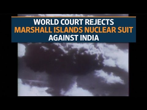 The International Court of Justice rejects Marshall Islands nuclear suit against India