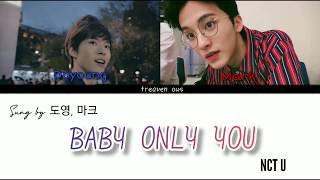 Doyoung, Mark (도영, 마크 (NCT U)) - Baby Only You (Tale of Nok Du OST) 一 [Han/Rom/Eng Lyrics]