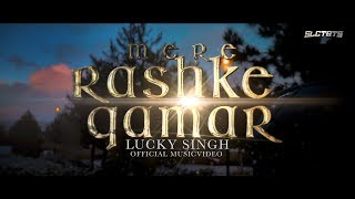 Mere Rashke Qamar Cover By Lucky Singh (official musicvideo)