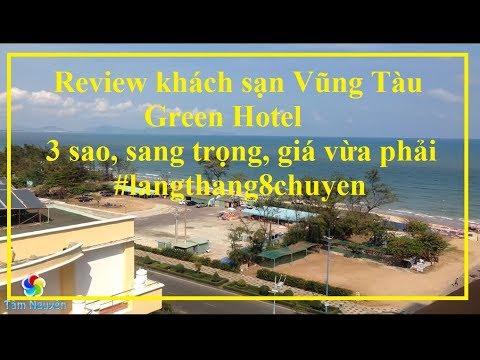 Review khách sạn Vũng Tàu 2019 – Green Hotel chuẩn 3 sao
