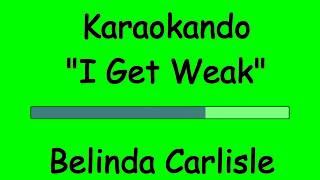 Karaoke Internazionale - i get weak - Belinda Carlisle (Lyrics)