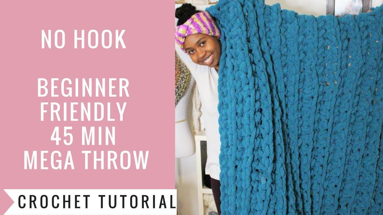 Hand Crochet Jumbo Throwbaby Blanket With No Hookneedle Youtube
