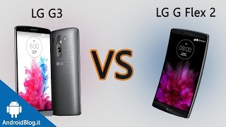 LG G3 vs LG G Flex 2: il confronto di AndroidBlog.it