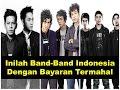 INILAH Band band Indonesia Dengan Bayaran Termahal