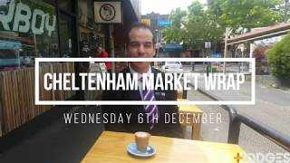 Cheltenham Market Wrap – 6th December 2017