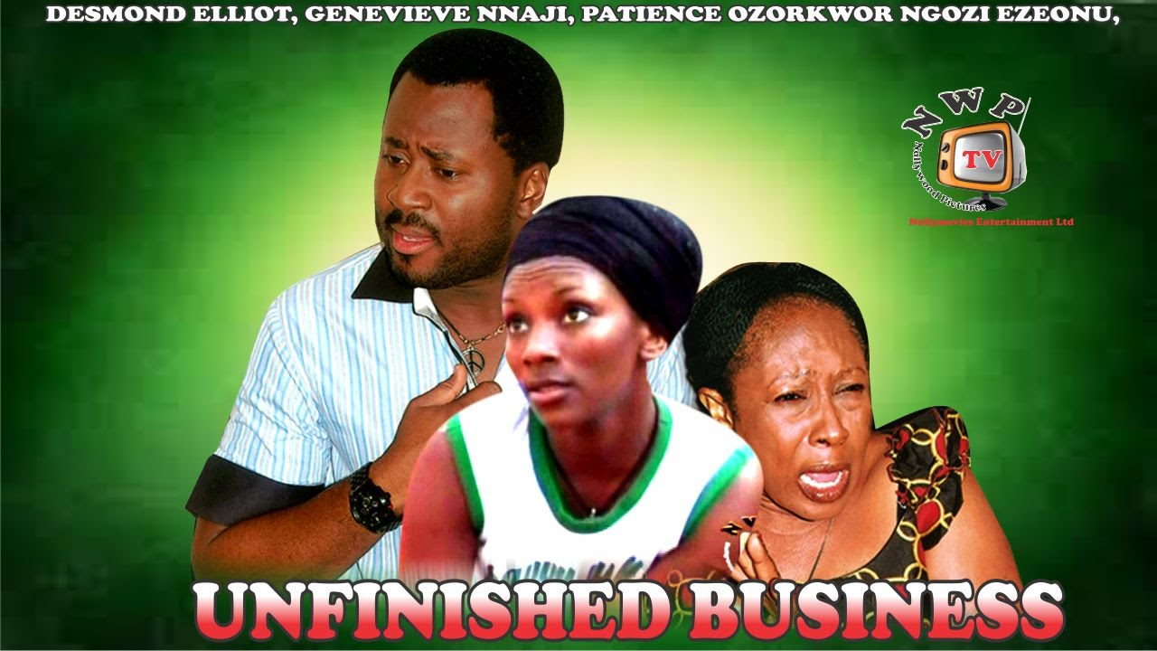 Download Unfinished Business  - Nigerian Nollywood Movie