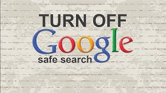 How to turn off Google safe search