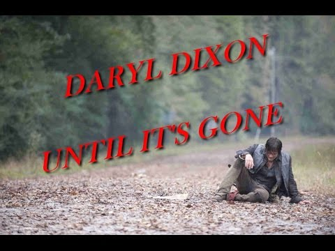 Daryl Dixon - Until It's Gone - Linkin Park - The Walking Dead Music Video