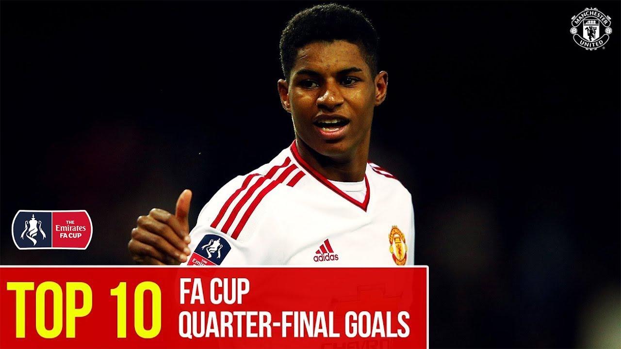 Manchester United | Emirates FA Cup | Top Ten Quarter-Final Goals